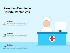 Reception Counter In Hospital Vector Icon Ppt PowerPoint Presentation Gallery Design Inspiration PDF