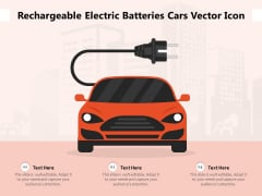 Rechargeable Electric Batteries Cars Vector Icon Ppt PowerPoint Presentation Portfolio Design Inspiration PDF