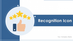 Recognition Icon Excellent Service Ppt PowerPoint Presentation Complete Deck With Slides