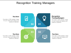 Recognition Training Managers Ppt PowerPoint Presentation Infographics Examples Cpb