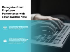 recognize great employee performance with a handwritten note ppt powerpoint presentation infographic template infographics