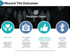 Record The Outcomes Ppt PowerPoint Presentation File Outline