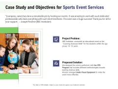 Recreational Program Proposal Case Study And Objectives For Sports Event Services Ppt Styles Aids PDF