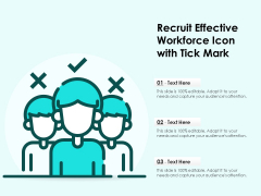 Recruit Effective Workforce Icon With Tick Mark Ppt PowerPoint Presentation Gallery Show PDF