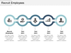 Recruit Employees Ppt Powerpoint Presentation Outline Topics Cpb