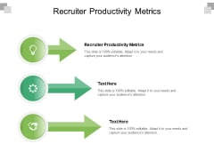 Recruiter Productivity Metrics Ppt PowerPoint Presentation Show Slideshow Cpb Pdf