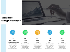 Recruiters Hiring Challenges Ppt PowerPoint Presentation Inspiration Tips Cpb Pdf