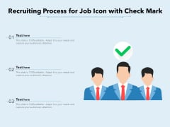 Recruiting Process For Job Icon With Check Mark Ppt PowerPoint Presentation Gallery Layouts PDF