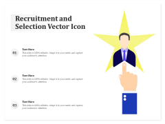 Recruitment And Selection Vector Icon Ppt PowerPoint Presentation File Slideshow PDF