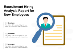 Recruitment Hiring Analysis Report For New Employees Ppt PowerPoint Presentation Icon Infographics PDF