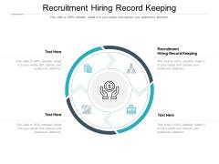 Recruitment Hiring Record Keeping Ppt PowerPoint Presentation Slides Cpb Pdf