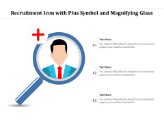 Recruitment Icon With Plus Symbol And Magnifying Glass Ppt PowerPoint Presentation Gallery Deck PDF
