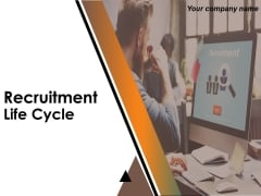 Recruitment Life Cycle Ppt PowerPoint Presentation Complete Deck With Slides