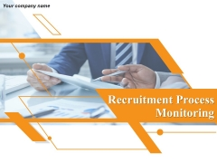 Recruitment Process Monitoring Ppt PowerPoint Presentation Complete Deck With Slides