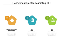 Recruitment Relates Marketing HR Ppt PowerPoint Presentation Slides Outline Cpb Pdf