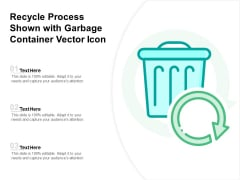 Recycle Process Shown With Garbage Container Vector Icon Ppt PowerPoint Presentation Infographic Template Good PDF