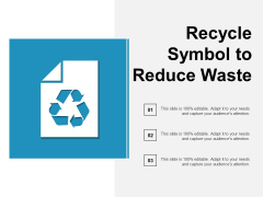 Recycle Symbol To Reduce Waste Ppt Powerpoint Presentation Show Infographics