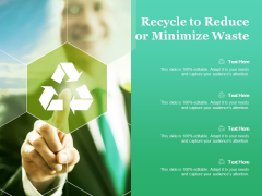 Recycle To Reduce Or Minimize Waste Ppt PowerPoint Presentation Pictures Inspiration
