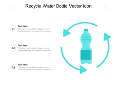 Recycle Water Bottle Vector Icon Ppt PowerPoint Presentation Summary Clipart Images PDF