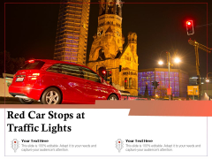 Red Car Stops At Traffic Lights Ppt PowerPoint Presentation File Graphics