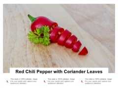 Red Chili Pepper With Coriander Leaves Ppt PowerPoint Presentation Pictures Good