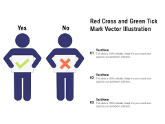 Red Cross And Green Tick Mark Vector Illustration Ppt PowerPoint Presentation Professional Maker