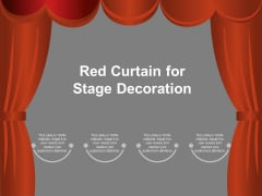 Red Curtain For Stage Decoration Ppt Powerpoint Presentation Slides Format Ideas