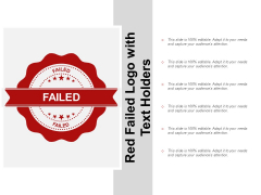 Red Failed Logo With Text Holders Ppt Powerpoint Presentation Icon Templates