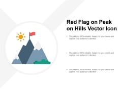 Red Flag On Peak On Hills Vector Icon Ppt PowerPoint Presentation Graphics