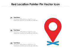 Red Location Pointer Pin Vector Icon Ppt PowerPoint Presentation Icon Slides PDF