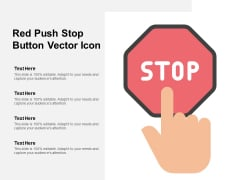 Red Push Stop Button Vector Icon Ppt PowerPoint Presentation Portfolio Template