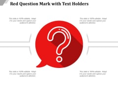 Red Question Mark With Text Holders Ppt PowerPoint Presentation Professional Microsoft