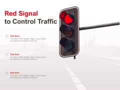 Red Signal To Control Traffic Ppt PowerPoint Presentation Slides Inspiration