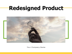 Redesigned Product Product Innovation Ppt PowerPoint Presentation Complete Deck