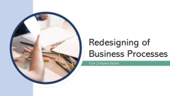 Redesigning Of Business Processes Technology Ppt PowerPoint Presentation Complete Deck With Slides