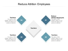 Reduce Attrition Employees Ppt PowerPoint Presentation Layouts Visual Aids