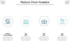 Reduce Churn Analytics Ppt PowerPoint Presentation Gallery Demonstration Cpb Pdf