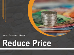 Reduce Price Business Cost Ppt PowerPoint Presentation Complete Deck