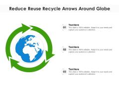 Reduce Reuse Recycle Arrows Around Globe Ppt PowerPoint Presentation Portfolio Clipart Images PDF
