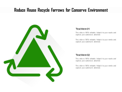 Reduce Reuse Recycle Farrows For Conserve Environment Ppt PowerPoint Presentation Summary Objects PDF