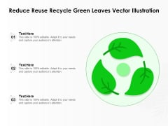Reduce Reuse Recycle Green Leaves Vector Illustration Ppt PowerPoint Presentation Pictures Format PDF