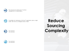 Reduce Sourcing Complexity Management Ppt PowerPoint Presentation Show Graphics Design