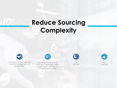 Reduce Sourcing Complexity Ppt PowerPoint Presentation Professional Example Introduction