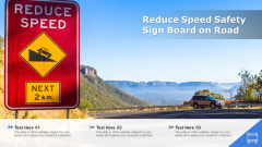 Reduce Speed Safety Sign Board On Road Ppt Infographics Visuals PDF