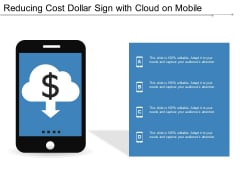 Reducing Cost Dollar Sign With Cloud On Mobile Ppt Powerpoint Presentation Styles File Formats