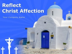 Reflect Christ Affection Think Bubble Church Ppt PowerPoint Presentation Complete Deck