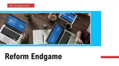 Reform Endgame Ppt PowerPoint Presentation Complete With Slides