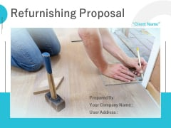 Refurnishing Proposal Ppt PowerPoint Presentation Complete Deck With Slides