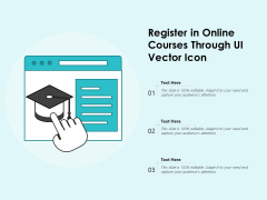 Register In Online Courses Through UI Vector Icon Ppt PowerPoint Presentation File Brochure PDF