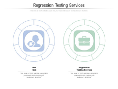 Regression Testing Services Ppt PowerPoint Presentation Infographic Template Tips Cpb Pdf